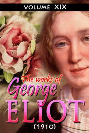The works of George Eliot V. XIX (1910)