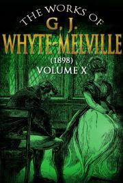 The works of G, J. Whyte-Melville V.X (1898)