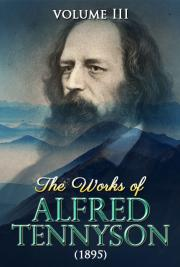 The Works of Alfred Tennyson V. III (1895)
