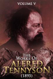 The Works of Alfred Tennyson V. V (1895)