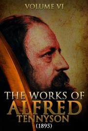 The Works of Alfred Tennyson V. VI (1895)
