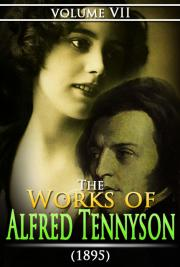 The Works of Alfred Tennyson V. VII (1895)