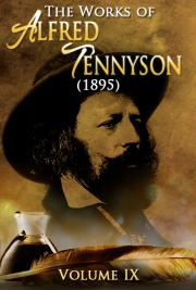 The Works of Alfred Tennyson V. IX (1895)