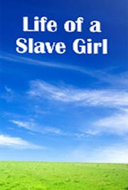 Life of a Slave Girl