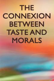 The Connexion between Taste and Morals cover