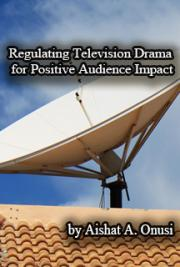 Regulating Television Drama For Positive Audience Impact