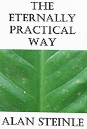 The Eternally Practical Way: An Interpretation of the Dao De Jing (Tao Te Ching)
