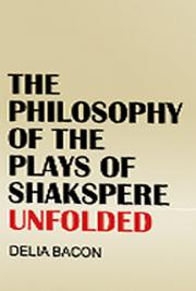 Philosophy of the Plays of Shakespeare
