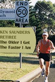 Ken Saunders Retiree (The Older I Get The Faster I Am)