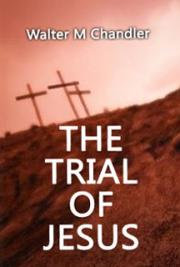 The Hebrew Trial of Jesus