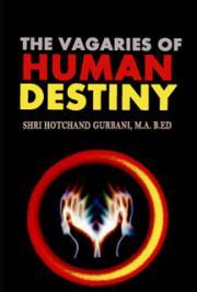 The Vagaries of Human Destiny