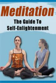 Meditation for Beginners: The Guide to Self Enlightenment