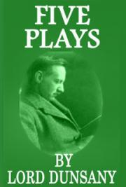 Five Plays by Lord Dunsany cover