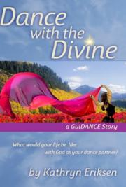 Dance with the Divine, a Guidance Story