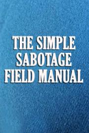 The Simple Sabotage Field Manual