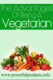 The Advantages Of Being A Vegetarian