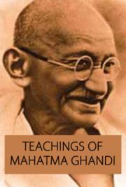 Teachings of Mahatma Ghandi
