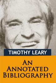 An Annotated Bibliography of Timothy Leary cover
