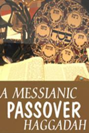 A Messianic Passover Haggadah