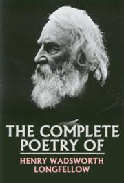 The Complete Poetry of Henry Wadsworth Longfellow