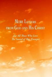 More Letters from God and His Christ cover