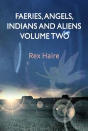 Fairies Angels Indians and Aliens, Volume Two