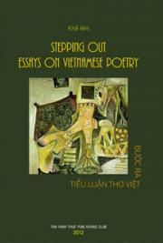 Stepping out, Essays on Vienamese Poetry