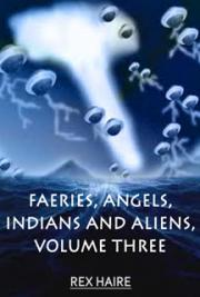 Fairies, Angels Indians and Aliens, Volume Three