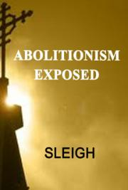 Abolitionism Exposed