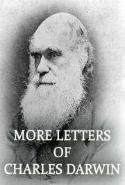 More Letters of Charles Darwin