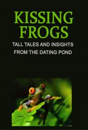 Kissing Frogs: Tall Tales and Insights from the Dating Pond cover