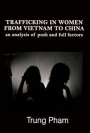 Trafficking in Women From Vietnam to China:  An Analysis of Push and Full Factors