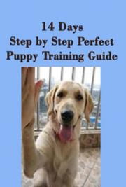 14 Days Step by Step Perfect Puppy Training Guide - PDF Book