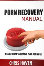 The Porn Recovery Manual