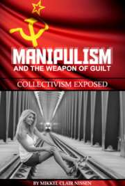 Manipulism and the Weapon of Guilt: Collectivism Exposed cover