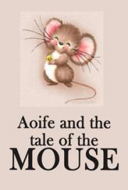 Aoife and the Tale of the mouse