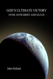 God's Ultimate Victory Over Antichrist and Satan