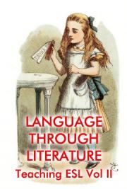 Language Through Literature - Teaching ESL  Vol II