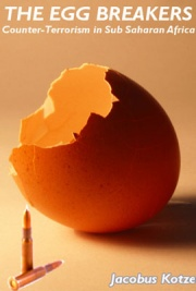 The Egg Breakers - Counter-Terrorism in Sub Saharan Africa