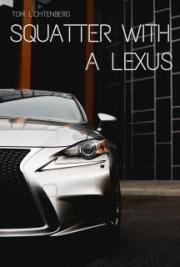 Squatter with a Lexus