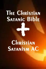 The Christian Satanic Bible + Christian Satanism AC