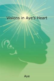 Visions in Aye's Heart