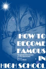 How to Become Famous in High School