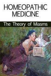 Homeopathic Medicine, The Theory of Miasms