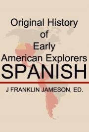Original History of Early American Explorers: Spanish