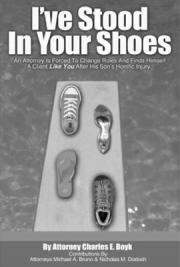 I've Stood in Your Shoes: The Story of a Personal Injury Lawyer