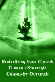 Revitalizing Your Church Through Strategic Community Outreach