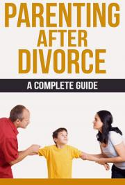 Parenting After Divorce - A Complete Guide