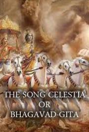 The Song Celestial Bhagavad-Gita