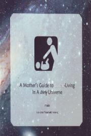 A Mother's Guide to Clean Living in a Dirty Universe
